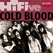 Play & Download Rhino Hi-Five: Cold Blood by Cold Blood | Napster