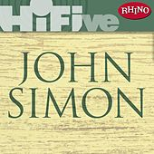 Rhino Hi-Five: John Simon by John Simon