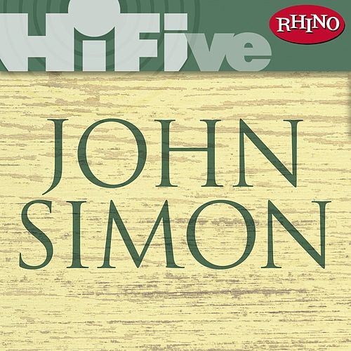 Play & Download Rhino Hi-Five: John Simon by John Simon | Napster