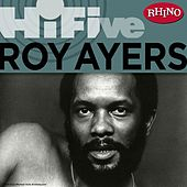 Play & Download Rhino Hi-Five: Roy Ayers by Roy Ayers | Napster
