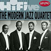 Play & Download Rhino Hi-Five: The Modern Jazz Quartet by Modern Jazz Quartet | Napster