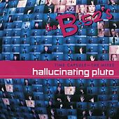Play & Download Time Capsule: The Mixes - Hallucinating Pluto by The B-52's | Napster
