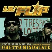 Play & Download Ghetto Mindstate by Lil' Flip | Napster
