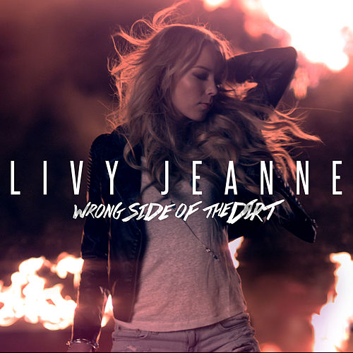 Play & Download Wrong Side of the Dirt by Livy Jeanne | Napster