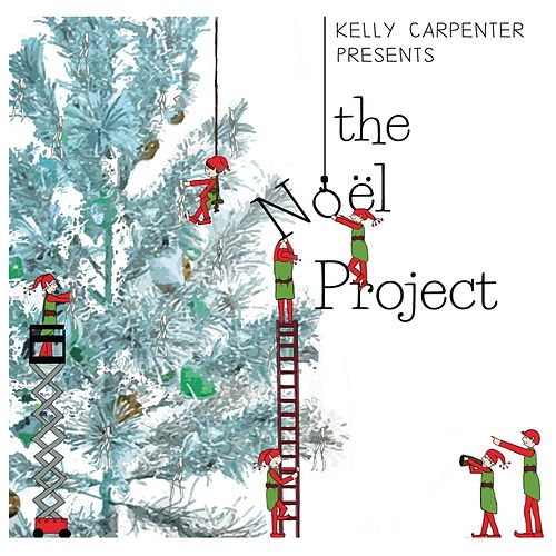 Play & Download The Noël Project by Kelly Carpenter | Napster