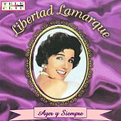 Play & Download Ayer Y Siempre by Libertad Lamarque | Napster