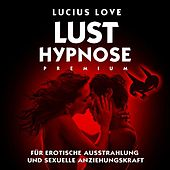 Play & Download Lust Hypnose by Lucius Love | Napster