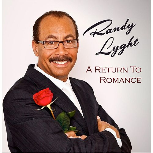Play & Download A Return to Romance by Randy Lyght | Napster
