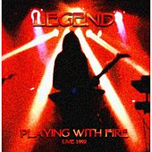 Play & Download Playing With Fire  (Live 1992) by Legend | Napster