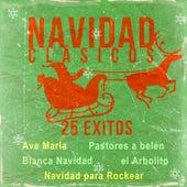 Navidad Clásicos 25 Exitos - Ave Maria, Pastores a Belén, Blanca Navidad, El Arbolito, Navidad para Rockear y Mas by Various Artists