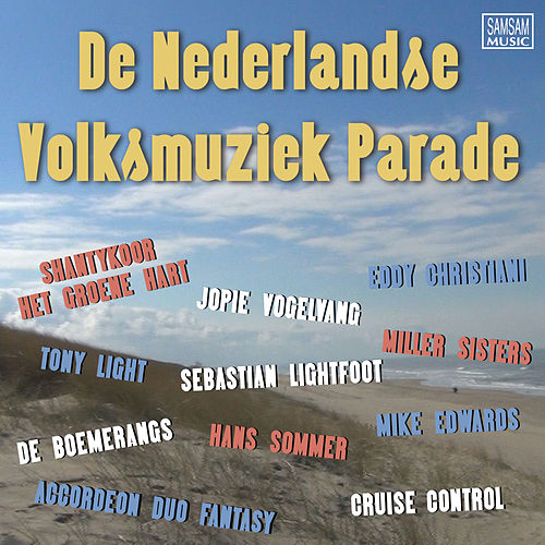 Play & Download De Nederlandse Volksmuziek Parade by Various Artists | Napster