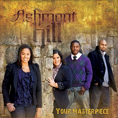 Play & Download Your Masterpiece by Ashmont Hill | Napster
