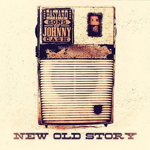 Play & Download New Old Story by Bastard Sons of Johnny Cash | Napster