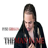 The Man in Me by Iyse Gibson