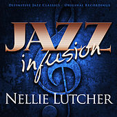 Play & Download Jazz Infusion - Nellie Lutcher by Nellie Lutcher | Napster