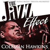 Play & Download The Jazz Effect - Coleman Hawkins by Various Artists | Napster