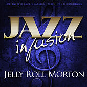 Play & Download Jazz Infusion - Jelly Roll Morton by Various Artists | Napster