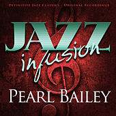 Play & Download Jazz Infusion - Pearl Bailey by Pearl Bailey | Napster