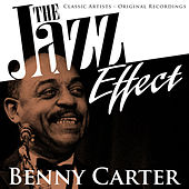 The Jazz Effect - Benny Carter by Benny Carter