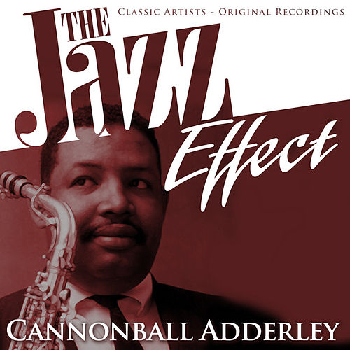 The Jazz Effect - Cannonball Adderley by Cannonball Adderley