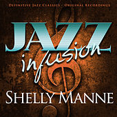 Play & Download Jazz Infusion - Shelly Manne by Various Artists | Napster