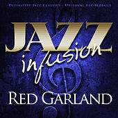 Play & Download Jazz Infusion - Red Garland by Red Garland | Napster