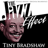 The Jazz Effect - Tiny Bradshaw von Tiny Bradshaw