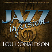 Jazz Infusion - Lou Donaldson by Various Artists
