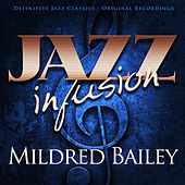 Play & Download Jazz Infusion - Mildred Bailey by Mildred Bailey | Napster