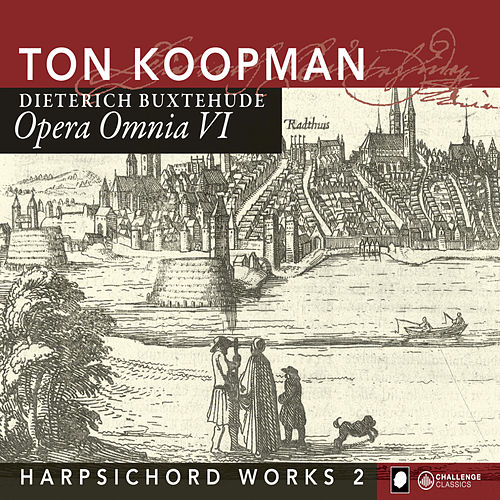 Play & Download Buxtehude: Opera Omnia VI - Harpsichord Works II by Amsterdam Baroque Orchestra | Napster