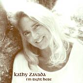 Play & Download I'm Right Here by Kathy Zavada | Napster
