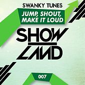 Play & Download Jump, Shout, Make It Loud by Swanky Tunes | Napster