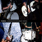 Play & Download A Careless Act of Faith (Singles + Rarities) by Thumbnail | Napster
