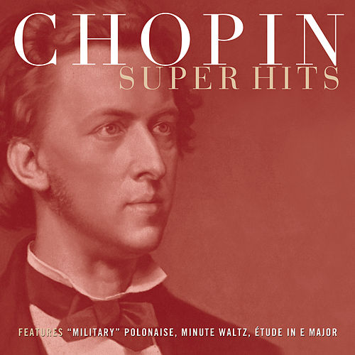 Play & Download Chopin Super Hits by Various Artists | Napster