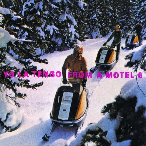Play & Download From A Motel 6 by Yo La Tengo | Napster