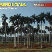 Play & Download Changó II by Tambor Yoruba Abbilona | Napster