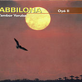 Play & Download Oyá II by Tambor Yoruba Abbilona | Napster