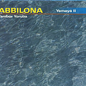 Play & Download Yemayá II by Tambor Yoruba Abbilona | Napster