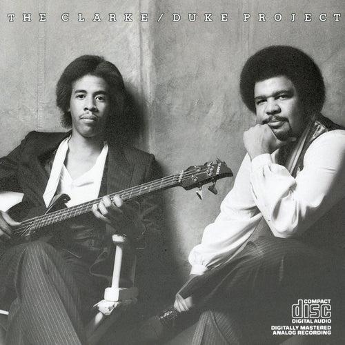 The Clarke/Duke Project by The Stanley Clarke - George Duke Band
