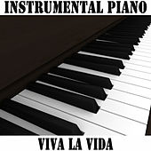 Play & Download Instrumental Piano: Viva La Vida by The O'Neill Brothers Group | Napster
