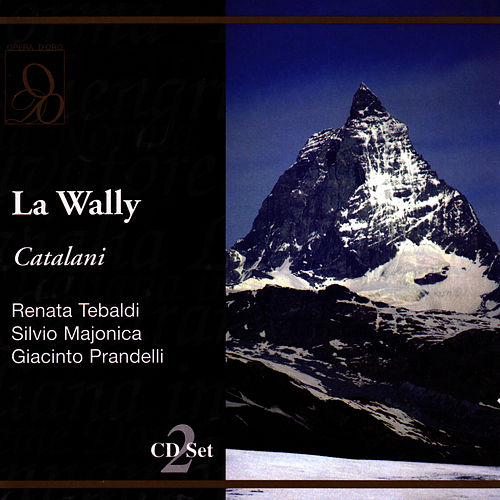 La Wally by Alfredo Catalani