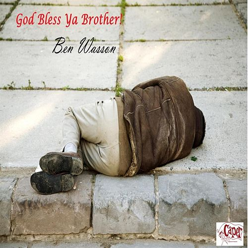Play & Download God Bless Ya Brother! by Ben Wasson | Napster