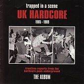 Play & Download Trapped in a Scene - Uk Hardcore (1985 - 1989) by Various Artists | Napster