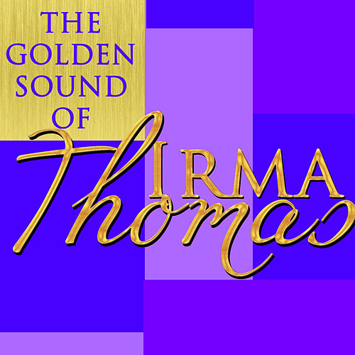 Play & Download The Golden Sound of Irma Thomas (Live) by Irma Thomas | Napster