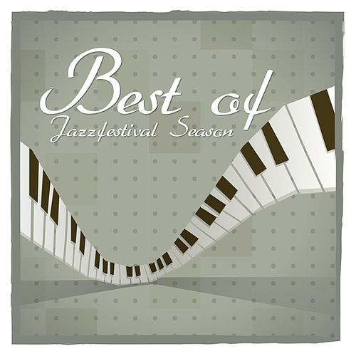 Play & Download Best of Jazzfestival Season by Various Artists | Napster