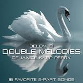 Play & Download Beloved Double Melodies of Janice Kapp Perry by Janice Kapp Perry | Napster