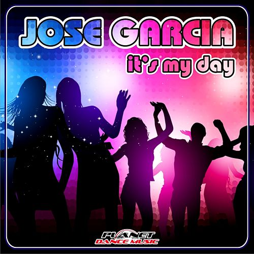Play & Download It's My Day by Jose Garcia | Napster
