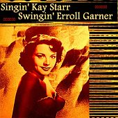 Play & Download Singin' Kay Starr, Swingin' Erroll Garner by Erroll Garner | Napster