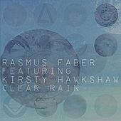 Play & Download Clear Rain by Rasmus Faber | Napster