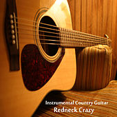 Play & Download Instrumental Country Guitar: Redneck Crazy by The O'Neill Brothers Group | Napster